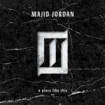 A Place Like This | Majid Jordan