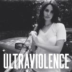 Ultraviolence | Lana Del Rey