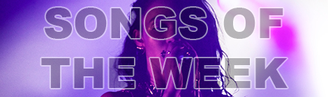 Songs of the Week