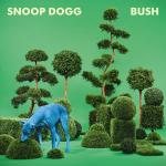 BUSH | Snoop Dogg