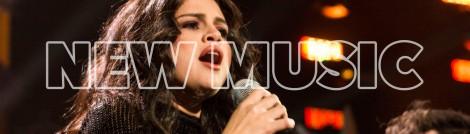 New Music - Selena Gomez